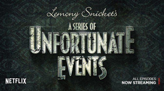 Netflix, Lemony Snicket's a Series of Unfortunate Events