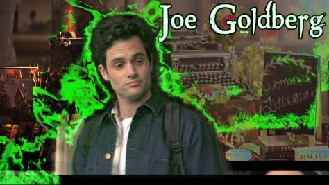 Joe Goldberg, You, Netflix, A+E Studios, Alloy Entertainment, Berlanti Productions, Warner Horizon Television, Penn Badgley
