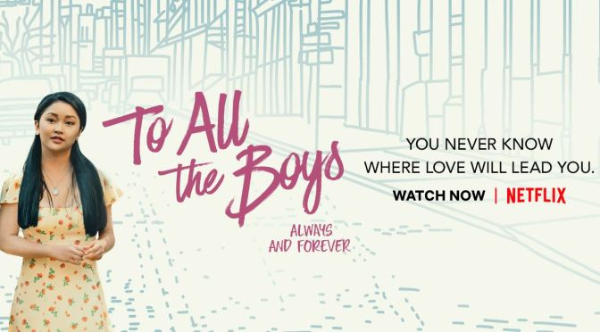 To All the Boys: Always and Forever, Netflix, Ace Entertainment, All The Boys Productions