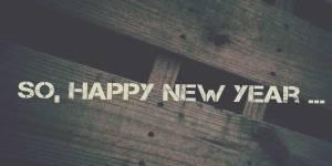 So, Happy New Year