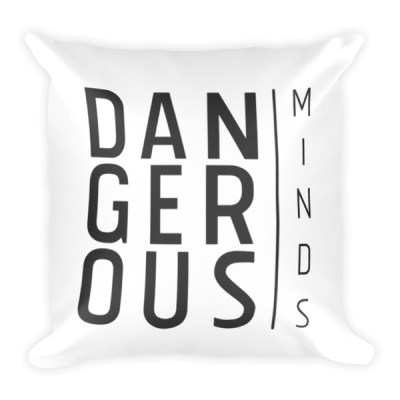 Dangerous Minds Pillow