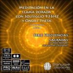 13329B2-030-A Meditacion en la llama dorada con Solfeggio 936Hz y Ondas Theta 30min