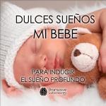 Dulces_Suenos_Mi_Bebe_15min