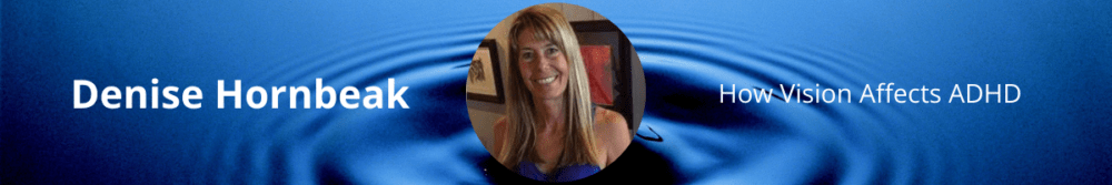 Denise Hornbeak and Bob Dietrich talk about how vision affects ADHD – The ADHD Toolbox