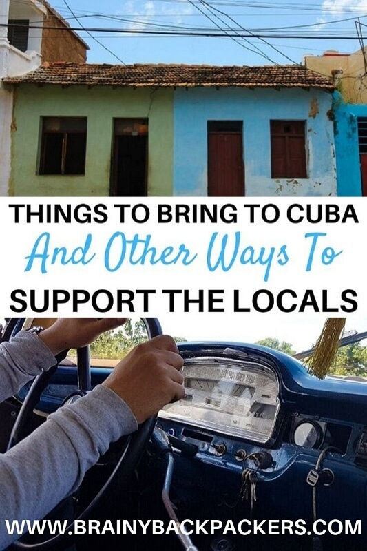 Do you want to make a difference when you travel to Cuba? Find a complete list of things to bring to Cuba and other ways to support the locals. Recommendations directly from the locals, what Cubans say they need. How can you be a responsible traveler in Cuba. #responsibletourism #brainybackpacker #Cuba #travel #responsibletraveler #ethicaltravel