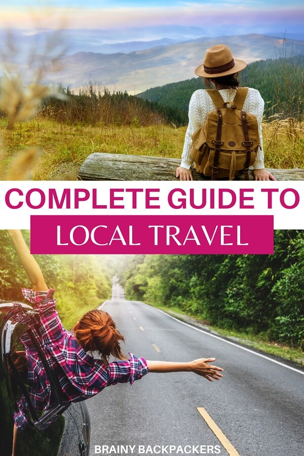 Planning to travel locally? Here is your complete guide to responsible local travel. #responsibletourism #brainybackpackers #travel #traveltips
