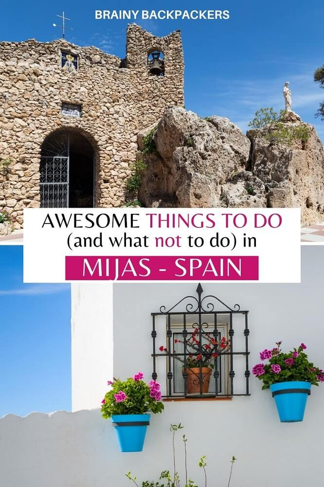 Are you planning a trip to Mijas Spain and wondering what to do? Here are the best things to do in Mijas and what not to do. #responsibletourism #andalusia #spain #travel #traveltips #mijasholidays #mijaspueblo #mijascosta #lacalademijas #brainybackpackers