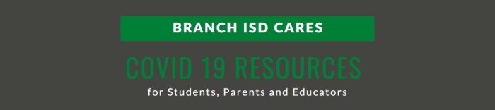 Branch ISD Cares, Resources for Students, Parents and Educators