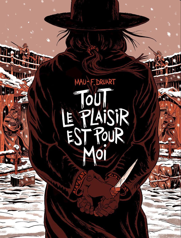 Tout Le Plaisir Est Pour Moi : plaisir, Druart, Olivier, Plaisir, Western, Comic, Factory, Blanc, Outlaw, Couverture, Retenue, Branchés, Culture