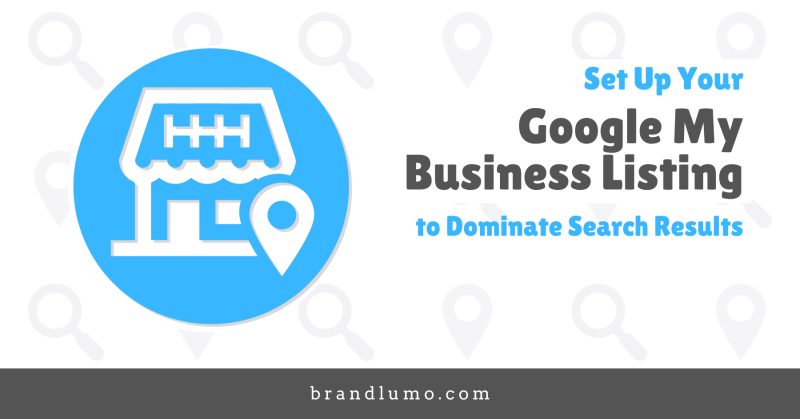 Set Up Google My Business Listing to Dominate Search