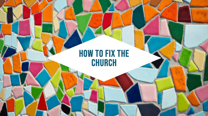 How To Fix The Church