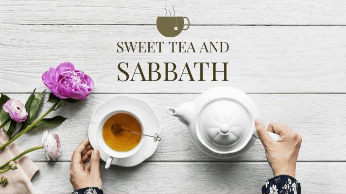 Sweet Tea and Sabbath