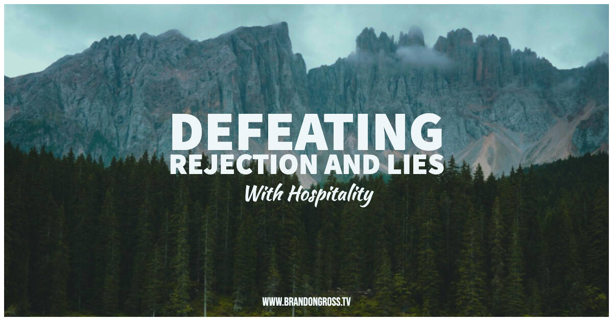 Defeating Rejection and Lies With Hospitality