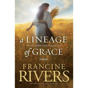 A Lineage of Grace- Biblical Stories of 5 Women in the Lineage of Jesus (paperback)