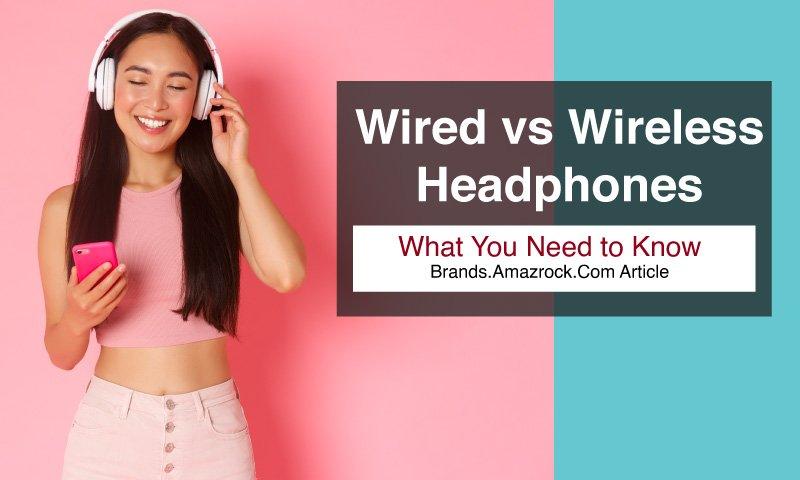Wired vs Wireless Headphones - What You Need to Know