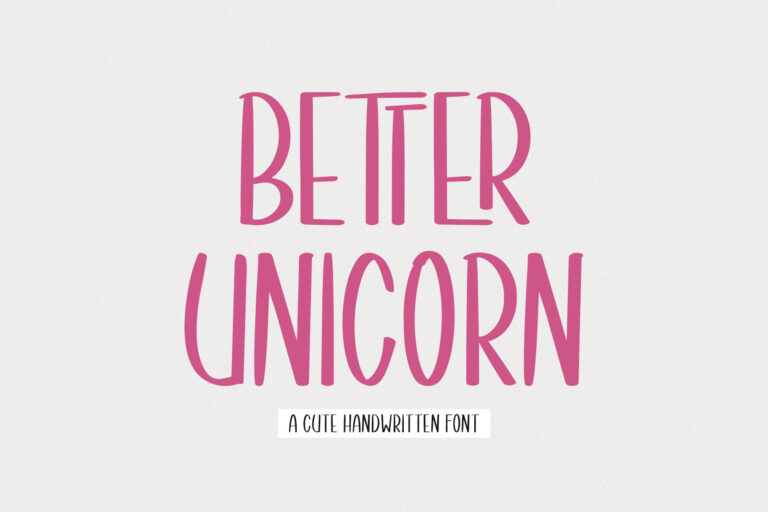 Better Unicorn // Handwritten Font