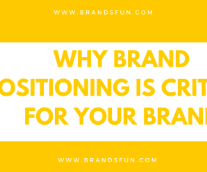Why brand positioning is critical for your brand!!!