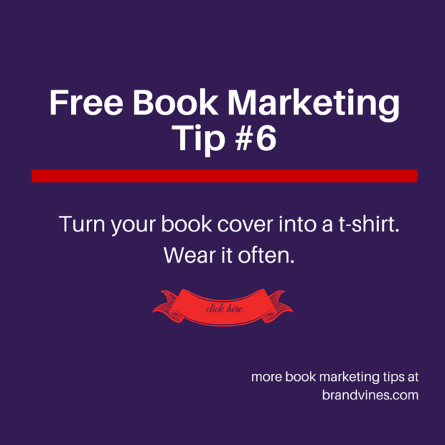 Free Book Marketing Tip #6 - Wear Your Book