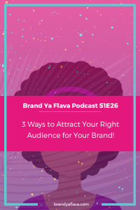 S1E26---3-Ways-to-Attract-Your-Right-Audience-for-Your-Brand