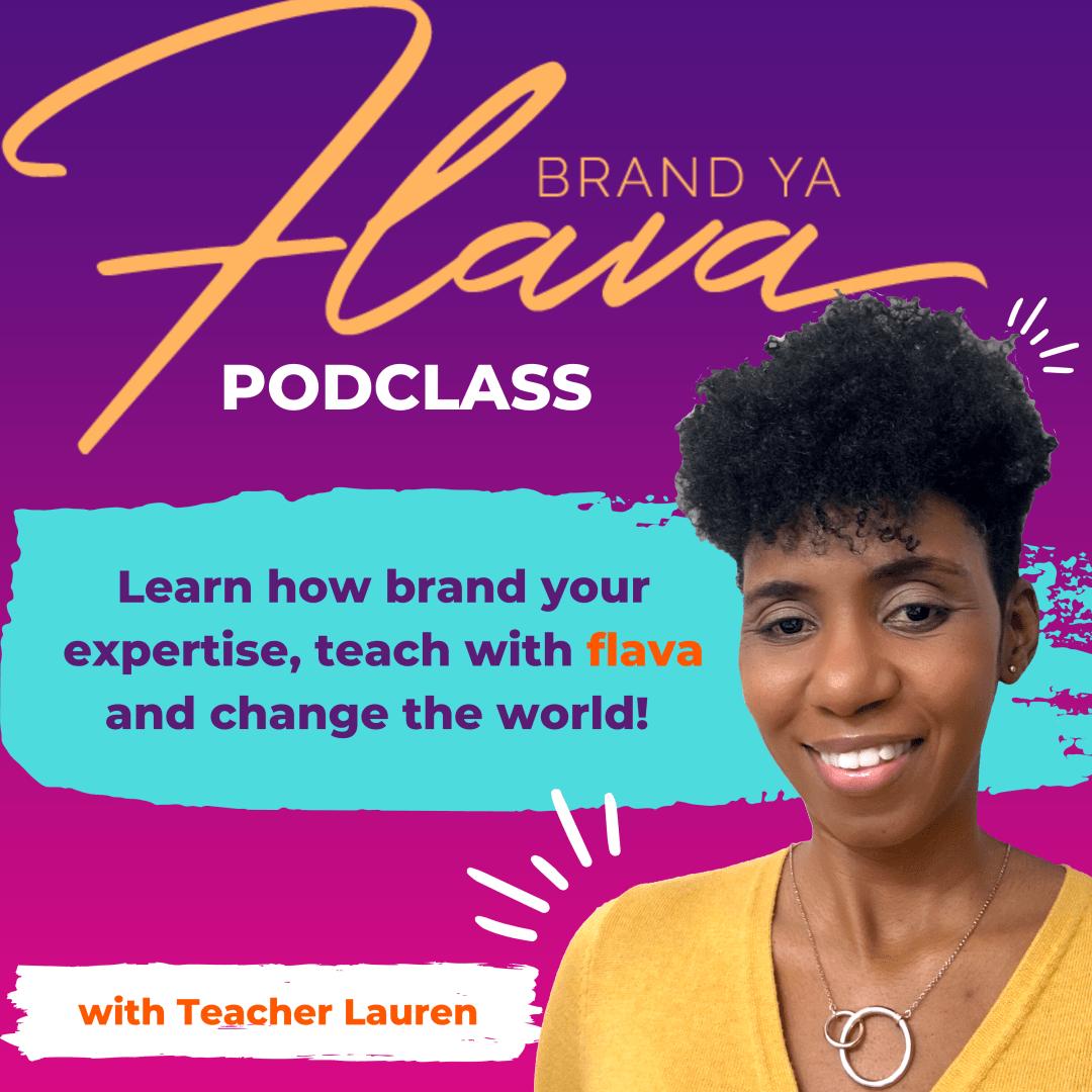Brand Ya Flava Podclass | Brand Ya Flava