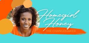Homegirl Honey   Brand Ya Flava