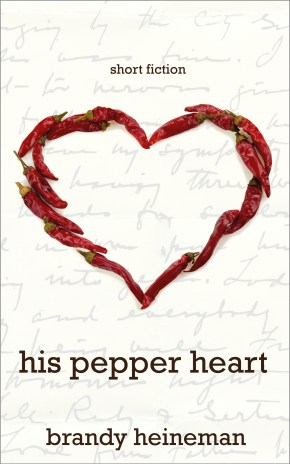 Brandy Heineman's Kindle short, His Pepper Heart.