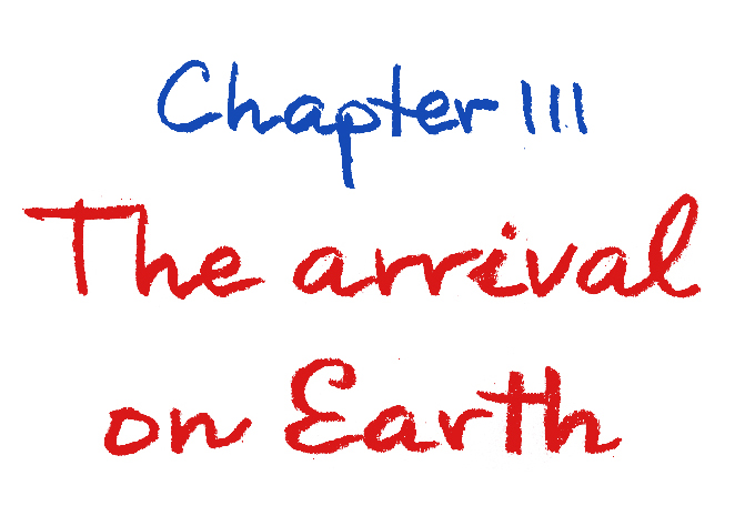 The arrival on Earth and the return to Nabúa of Dunki Destrax Chapter III