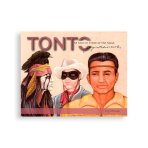 Tonto: The Man in Front of the Mask