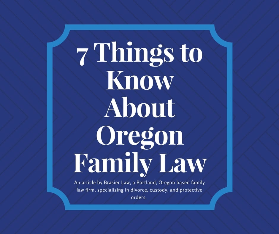 7 Things You Should Know About Oregon Family Law