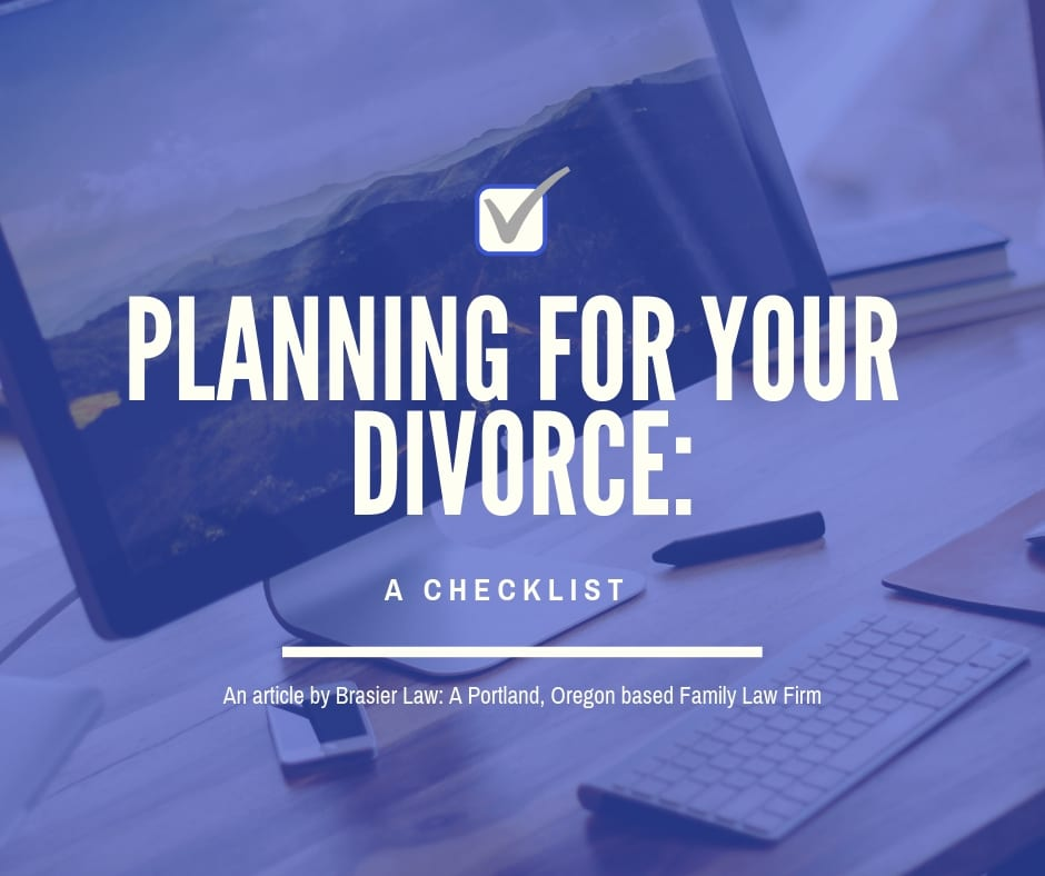 Planning for Your Divorce: A Checklist