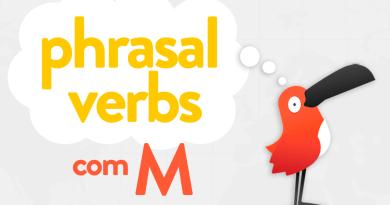 Cambly Bird apresenta uma lista de phrasal verbs com M