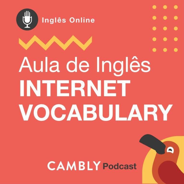 Ep.111 – Internet Vocabulary | Aula de Inglês