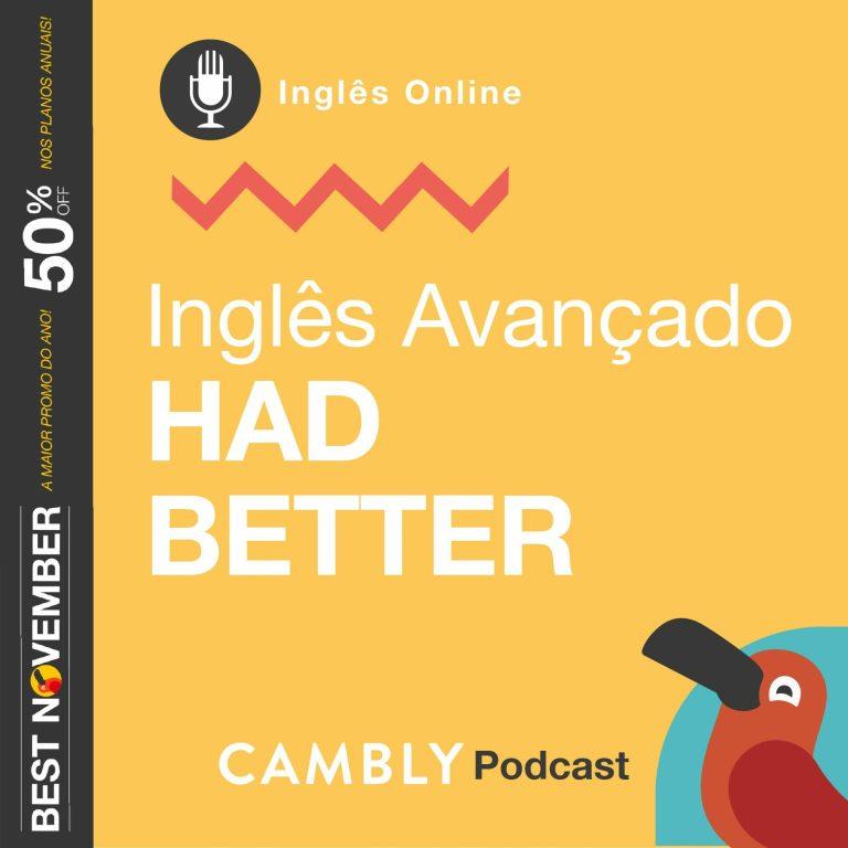 Ep143. – Had Better | Inglês Avançado