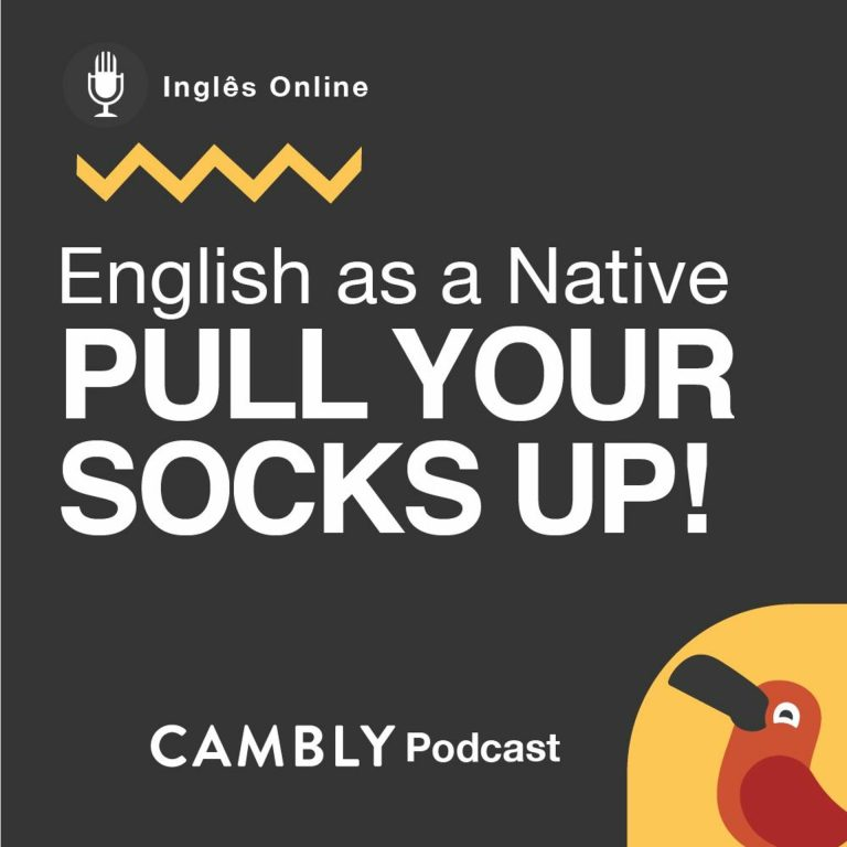 Ep179. Pull your socks up! | English as a Native