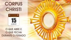 O que abre e o que fecha no feriado de Corpus Christi