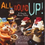 All Wound UP! - Cathy Fink & Marcy Marxer with Brave Combo