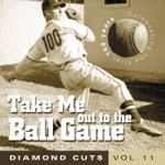 Diamond Cuts #11 Take Me Out To The Ballgame Hungry For Music 2008 Take Me Out To The Ballgame