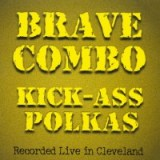 Kick-Ass Polkas by Brave Combo