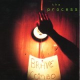 The Process by Brave Combo