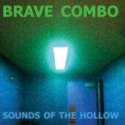 Sound of the Hollow - Brave Combo
