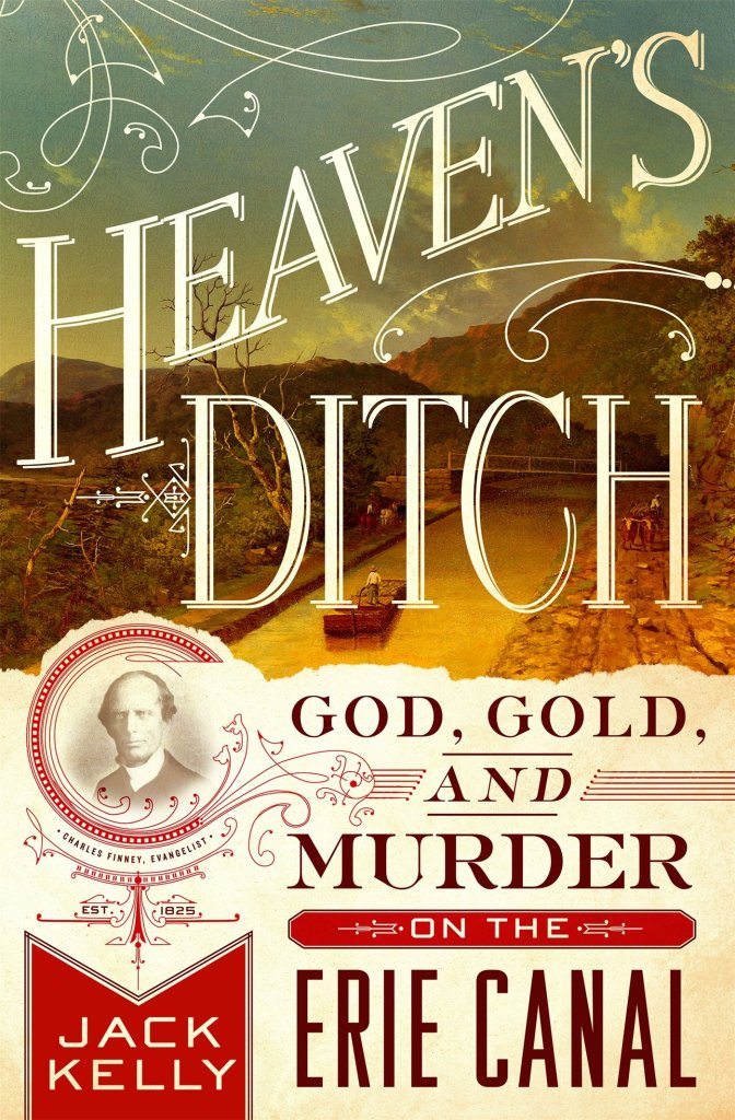 Book Review_Erie Canal_ Heaven's Ditch by Jack Kelly