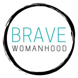 Brave Womanhood