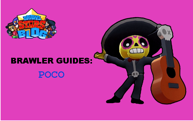 Poco Guide - How To Use, Strengths, Weaknesses - Brawl Stars