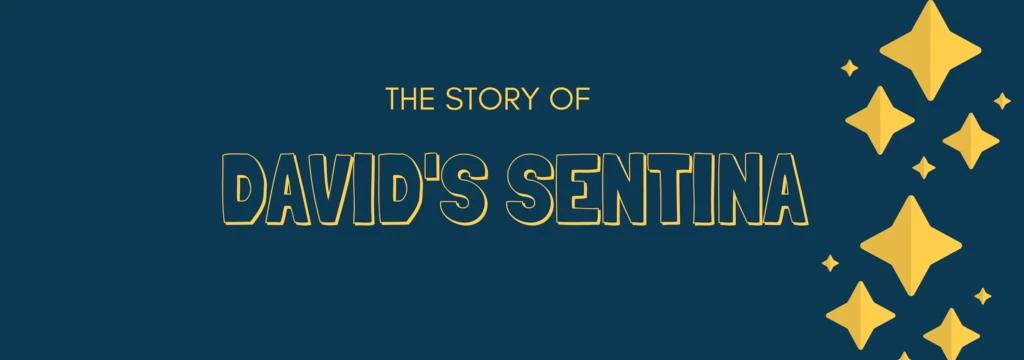 The Story of David's Sentina