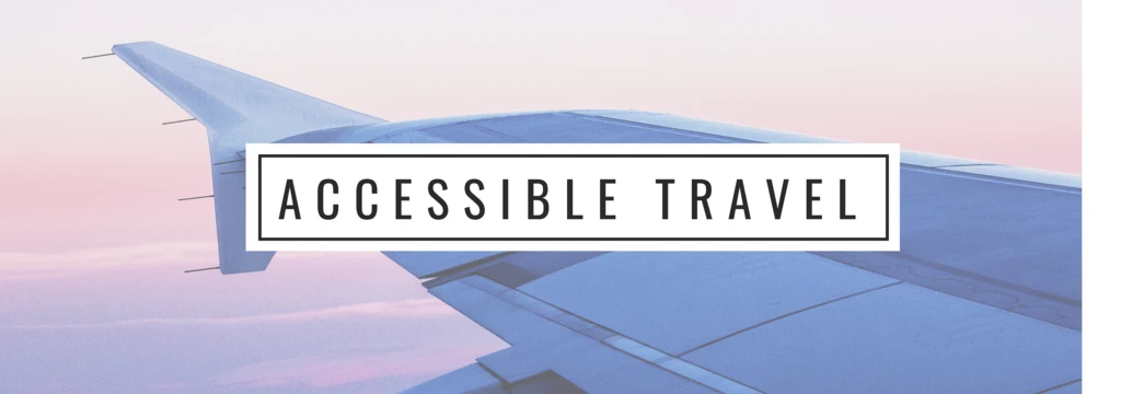Image of the wing of an airplane and the words accessible travel