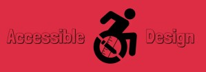 Image with the accessibility symbol and the words Accessible Design