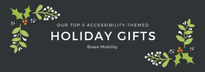Our Top 5 Accessibility-Themed Holiday Gifts