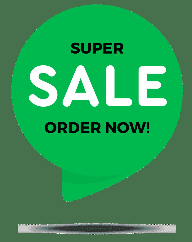 SUPER SALE ORDER NOW!