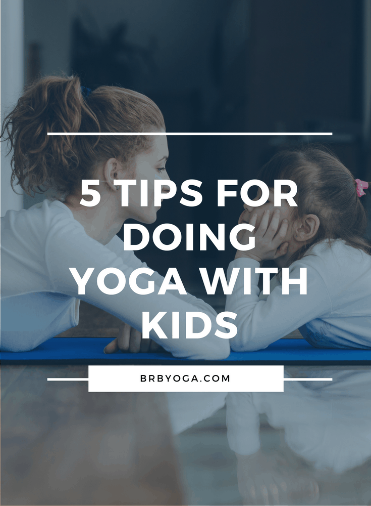 Tips For Doing Yoga With Kids