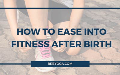 How To Ease Into Fitness After Birth